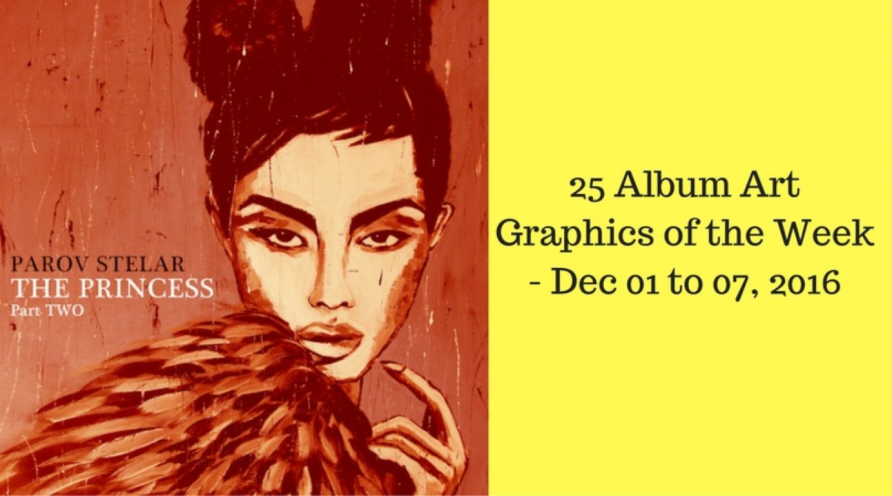 25 Album Art Graphics of the Week - Dec 01 to 07, 2016