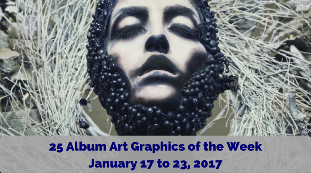 25 Album Art Graphics of the Week - January 17 to 23, 2017