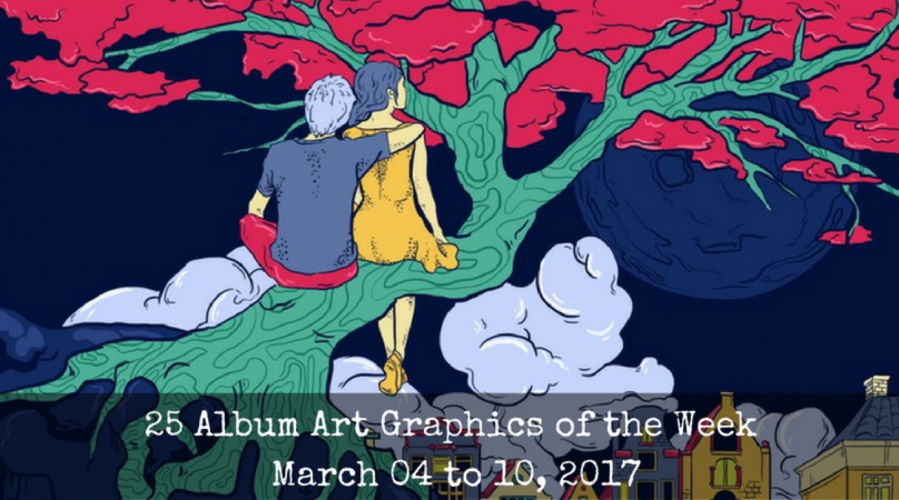 25 Album Art Graphics of the Week - March 04 to 10, 2017